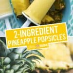 2-Ingredient Pineapple Popsicles | Stress Baking