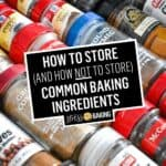 How to Store (and How Not To Store) Baking Ingredients | Stress Baking