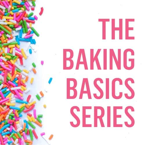 The Baking Basics Series
